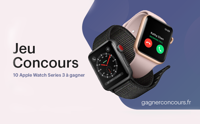 Gagner 10 Montres Apple Watch Series 3